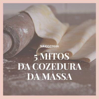 Cinco mitos sobre a cozedura da massa