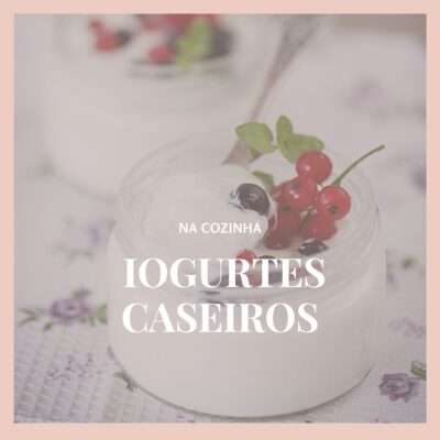 "The BEST homemade yogurt EVER – a ""nova"" moda dos iogurtes caseiros"