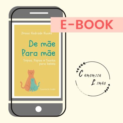 De Mãe para Mãe: sopas, papas e snacks – ebook (€ 22,00)