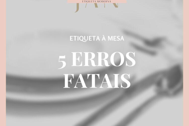 5 ERROS FATAIS À MESA