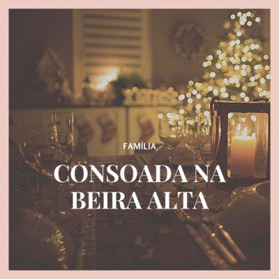 Consoada na Beira Alta – a nossa mesa na noite de Natal
