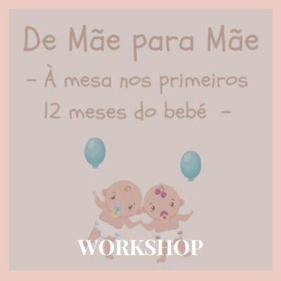 Workshop De Mãe para Mãe – À mesa nos primeiros 12 meses do bebé