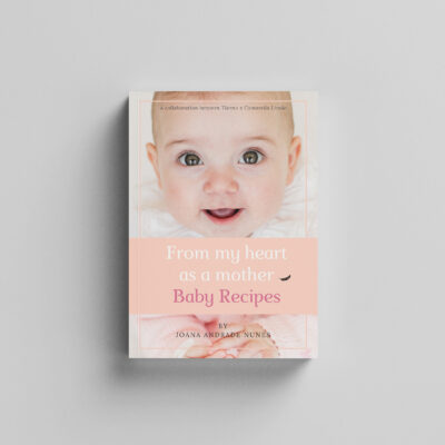 FROM MY HEART AS A MOTHER – BABY RECIPES
